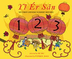 Yi Er San, By Jie Mu This book is entirely in Chinese, but it comes with a CD that reads the story in English and Chinese. It goes over all of the rhymes in Chinese. The story is interesting, and it shares a day in a child's life. I really enjoyed the music. Age Range: 5 - 8