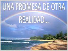 PENSAMIENTOS: UNA PROMESA DE OTRA REALIDAD...