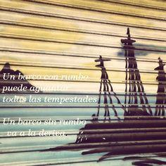 65- Un barco con rumbo puede aguantar todas las tempestades  Un barco sin rumbo va a la deriva