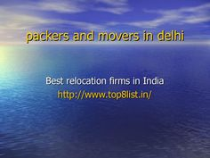 Get a list of top 8 Licensed, Insured, Pre-screened & Reliable Packers and Movers, and Movers and Packers. Request free quotes to compare and select the best one.   http://www.top8list.in/