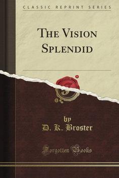 The Vision Splendid (Classic Reprint) by D. K. Broster, http://www.amazon.com/dp/B0094WL2B6/ref=cm_sw_r_pi_dp_hT6jrb17VV429