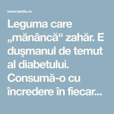 "Leguma care ""mănâncă"" zahăr. E duşmanul de temut al diabetului. Consumă-o cu încredere în fiecare zi Metabolism, Good To Know, Remedies, Food And Drink, Health Fitness, Healthy Recipes, Healthy Food, How To Plan, Pandora"