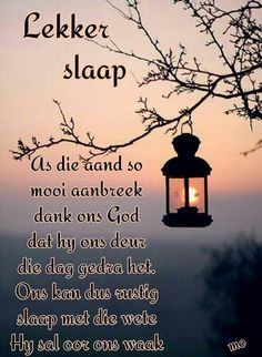 Good Night Wishes, Good Night Quotes, Day Wishes, Evening Quotes, Goeie Nag, Goeie More, Afrikaans Quotes, Special Quotes, Life Lessons