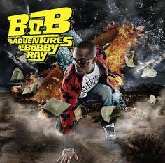 B.o.B Presents: The Adventures of Bobby Ray – B.o.B – Descubre música en Last.fm
