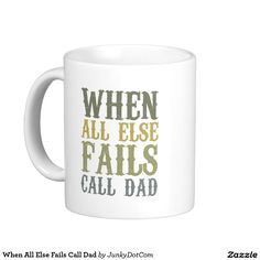 When All Else Fails Call Dad Classic White Coffee Mug