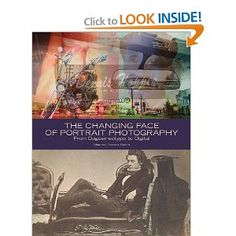 The Changing Face of Portrait Photography: From Daguerreotype to Digital: Shannon Perich: Books