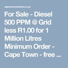 For Sale - Diesel 500 PPM @ Grid less R1.00 for 1 Million Litres Minimum Order - Cape Town - free classifieds in South Africa