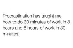 What procrastination teaches you.
