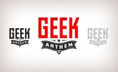 Geek Anthem #logo #logos #design  #branding #graphic #Pinterest   LIKE
