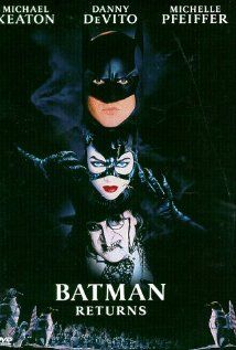 Batman Returns, directed by Tim Burton, Starring Michael Keaton, Michelle Pfeiffer, danny DeVito and Christpher Walken (1992)