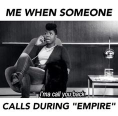 When someone calls me during Empire