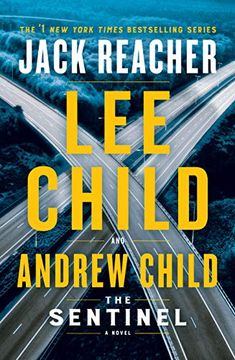The Sentinel: A Jack Reacher Novel by Lee Child Anne Rice, James Patterson, Wyoming, New York Times, David Baldacci, Jack Reacher Series, Nashville, Don Winslow, Guy