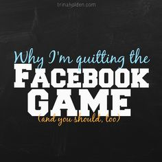 Why I'm Quitting the Facebook Game (And You Should, Too). If you agree with the message that this pin leads to, Repin!