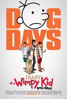Diary of a Wimpy Kid: Dog Days - Movie funniest of the three by far!!! :)