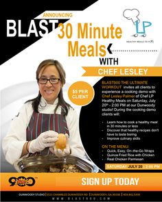 Please join us on Saturday, July 20th @ 2:00 PM for a cooking demo from Chef LP Healthy Meals at our Dunwoody location! $5 per client & food sampling will be available! Sign up here: http://www.blast900.com/atlanta/dunwoody/schedule.html