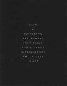 pain and suffering are inevitable for a lage intelligence and a deep heart // Crime & Punishment-Porfiry. quotes. wisdom. advice. life lessons.