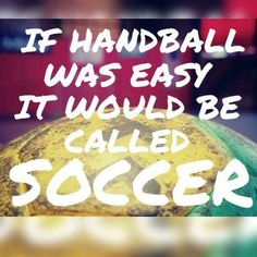 Handball Players, Sport Quotes, My Passion, Cool Style, Soccer, Words, Girl Power, Cricut, Motivation