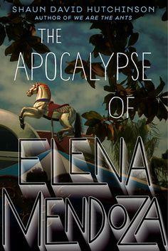 YA Books To Read by The Apocalypse of Elena Mendoza