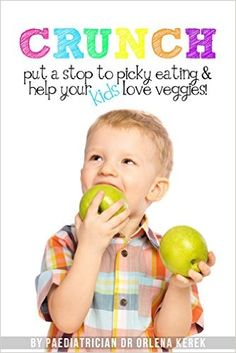 Book Review Crunch! by Dr. Orlena Kerek - Put a stop to picky eating and help your kids love veggies!