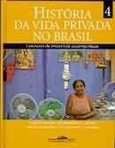 HISTORIA DA VIDA PRIVADA NO BRASIL, V.4 CONTRASTES DA INTIMIDADE CONTEMPORANEA Formato: Livro Autor: NOVAIS, FERNANDO A. Organizador: SCHWA...