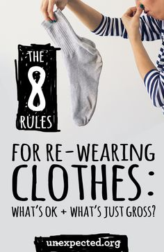 8 Rules for Re-Wearing Clothes - What's okay and what's not? Think it's gross to wear clothes over again before washing? Here's some guidelines to help you along as we all vow to do a little less laundry.