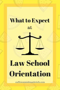 What to Expect at Law School Orientation | Caffeine and Case Briefs