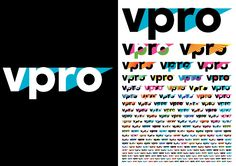 About  'Identity and Visual Communication ' From 2010 onwards  The new logo for the vpro consists of the letters VPRO in a newly developed font, with the round shapes in the 'p' and 'o' intersected by two triangles. The logo has been designed for flexible use, with more than one billion forms which can varied through color differences, gradients, patterns and radiation. These variations are made to be shown across different mediums and in between programs.