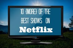 We LOVE Netflix in our home! There is such a great variety of shows. I have found some really great dramas, comedies and