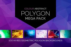 Colour Polygon Mega Pack - Patterns - 100 Colour Abstract Polygon Backgrounds MEGA PACK
