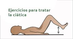El dolor del nervio ciático puede evitar que realicemos nuestras actividades con normalidad. Conoce los mejores ejercicios para aliviar el dolor del nervio ciático.