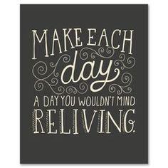 Make Each Day 16x20 Print,