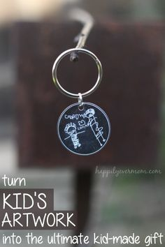 Turn your kids artwork into a keychain - such a great kid made gift!