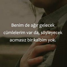 Benim de ağır gelecek cümlelerim var da, söyleyecek acımasız bir kalbim yok.#sözler Book Quotes, Art Quotes, Life Quotes, Wise One, Qoutes About Love, Philosophy Quotes, Magic Words, Truth Hurts, Maya Angelou