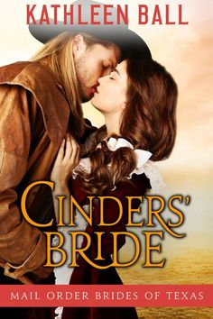 Mythical Books: a marriage of convenience - Cinders' Bride (Mail Order Brides of Texas #1) by Kathleen Ball