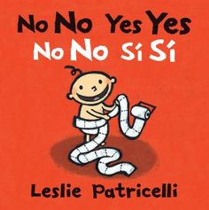 Cover image for No no yes yes = No no sí sí English Language Learners, Spanish Language Learning, Teaching Spanish, French Lessons, Spanish Lessons, Kindergarten Books, Toddler Books, Baby Books, Spanish English