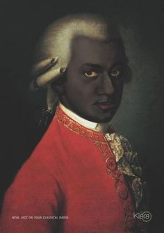Tongue-in-cheek add by Belgian radio station Klara, hitherto strictly classical; this retouched Mozart portrait suggests it's only white man's jazz?