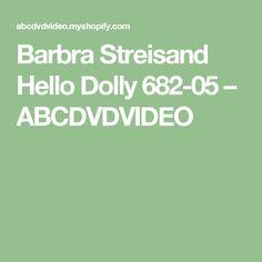 Barbra Streisand Hello Dolly 682-05 – ABCDVDVIDEO