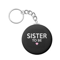Sister To Be Print Keychain - baby shower ideas party babies newborn gifts