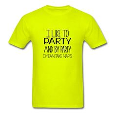 I Like To Party, I mean Nap - Men's - Men's T-Shirt