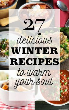 Yummy and delicious winter recipes to warm your soul!  Soup, casserole recipes and more!