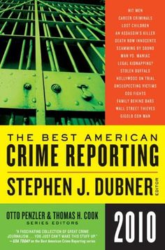 Selections from The Best American Crime Reporting 2010  ($10.99) http://www.amazon.com/Selections-from-The-Best-American-Crime-Reporting-2010/dp/B003VIWMNQ%3FSubscriptionId%3D%26tag%3Dhpb4-20%26linkCode%3Dxm2%26camp%3D1789%26creative%3D390957%26creativeASIN%3DB003VIWMNQ&rpid=cx1391789409/Selections_from_The_Best_American_Crime_Reporting_2010