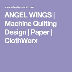 ANGEL WINGS | Machine Quilting Design | Paper | ClothWerx