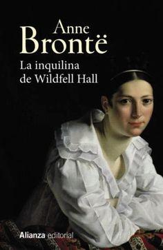 La Inquilina De Wildfell Hall Ebook By Anne Brontë Rakuten Kobo El Inquilino Libros Clásicos El Narrador