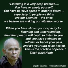 Listening; A very Deep Practice.....The Practice of Peace - Thich Nhat Hanh