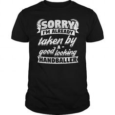 Funny Handball Handballer Shirt Already Taken T-Shirt LIMITED TIME ONLY. ORDER NOW if you like, Item Not Sold Anywhere Else. Amazing for you or gift for your family members and your friends. Thank you! #handball #shirts