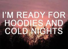 hoodies and cold night quotes quote autumn fall autumn quotes fall quotes Motto, Mantra, Quotes To Live By, Me Quotes, Fall Weather Quotes, Autumn Quotes And Sayings, Snow Quotes, Weather Memes, Girly Quotes
