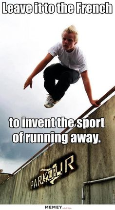 Parkour-that's what i thought! haha.