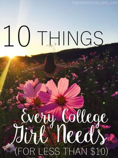 10 THINGS EVERY COLLEGE GIRL NEEDS FOR LESS THAN $10