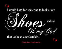 Louboutin Quote