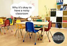 Why It's Okay To Have a Noisy Classroom — Kindergarten Kiosk